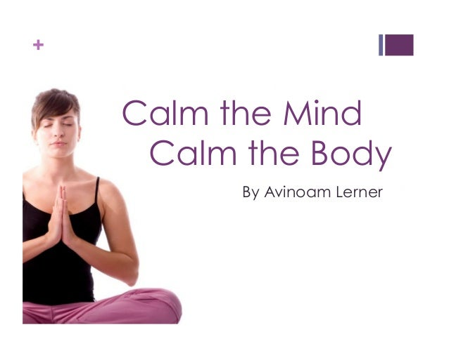 +  Calm the Mind  Calm the Body  By Avinoam Lerner