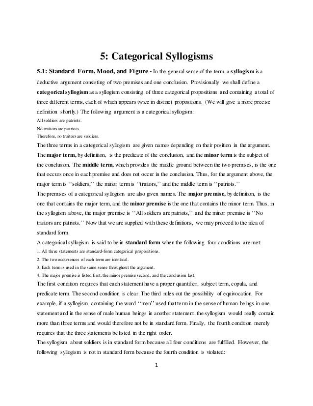 1 5: Categorical Syllogisms 5.1: Standard Form, Mood, and Figure - In the general sense of the term, a syllogism is a dedu...