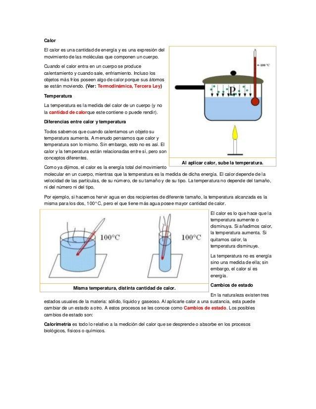 CalorEl calor es una cantidad de energía y es una expresión delmovimiento de las moléculas que componen un cuerpo.Cuando e...