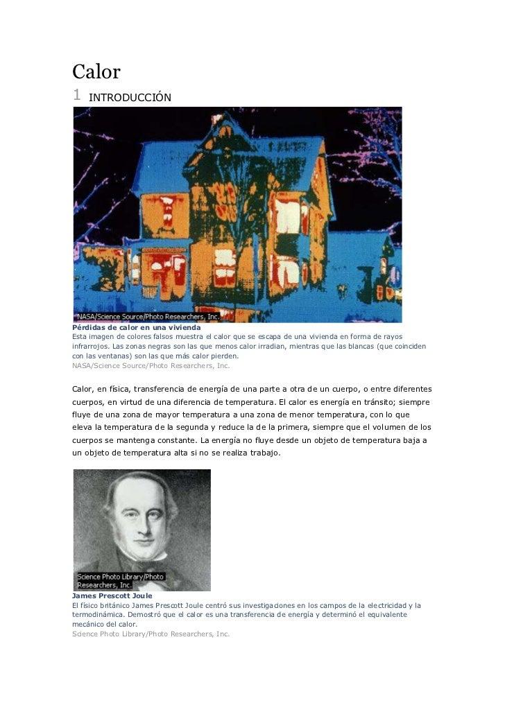 Calor1    INTRODUCCIÓNPérdidas de calor en una viviendaEsta imagen de colores falsos muestra el calor que se escapa de una...