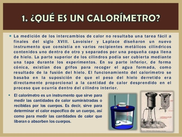  La medición de los intercambios de calor no resultaba una tarea fácil a finales del siglo XVIII. Lavoisier y Laplace dis...