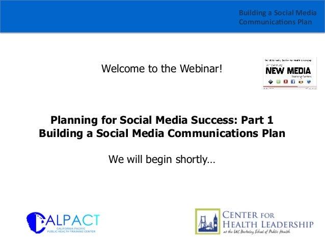 CALPACT New Media Webinar: Building a Social Media Communications Plan