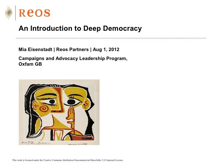 An Introduction to Deep Democracy      Mia Eisenstadt | Reos Partners | Aug 1, 2012      Campaigns and Advocacy Leadership...
