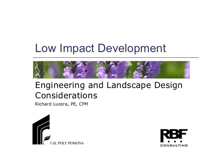 Low Impact Development Engineering and Landscape Design Considerations Richard Lucera, PE, CFM