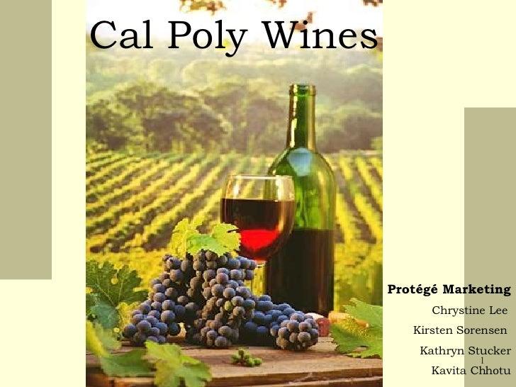 Cal Poly Wines Protégé Marketing Chrystine Lee  Kirsten Sorensen  Kathryn Stucker Kavita Chhotu