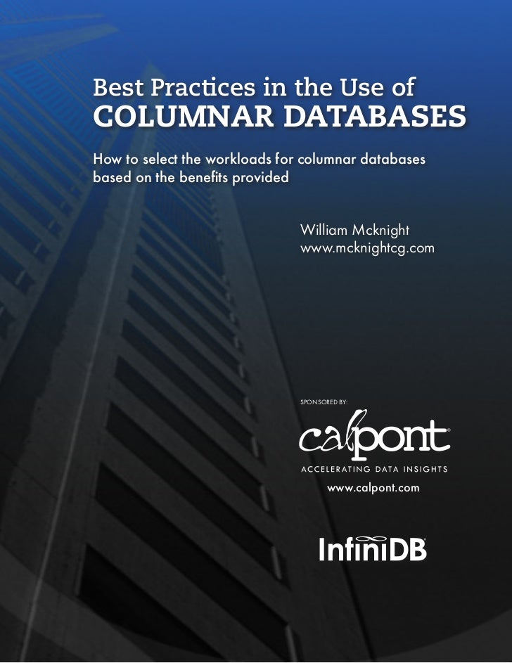 Best Practices in the Use ofCOLUMNAR DATABASESHow to select the workloads for columnar databasesbased on the benefits prov...
