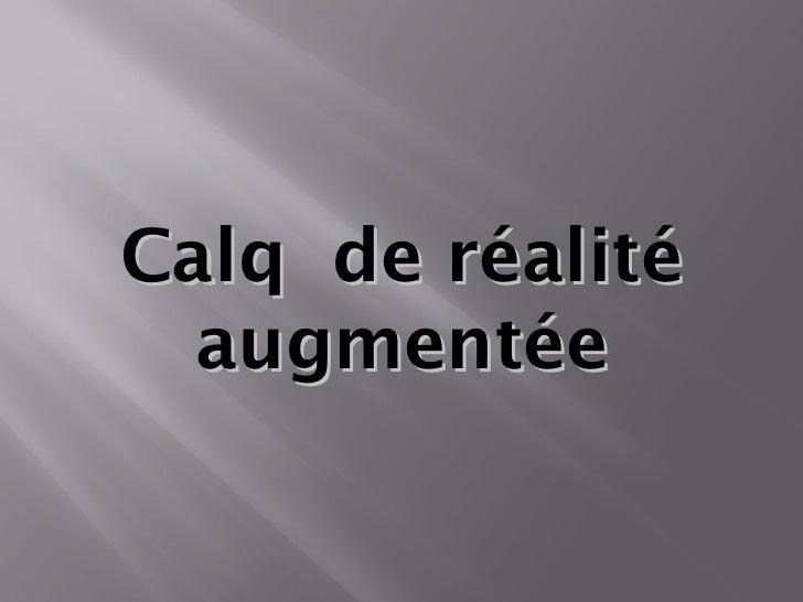 Calq  de réalité augmentée