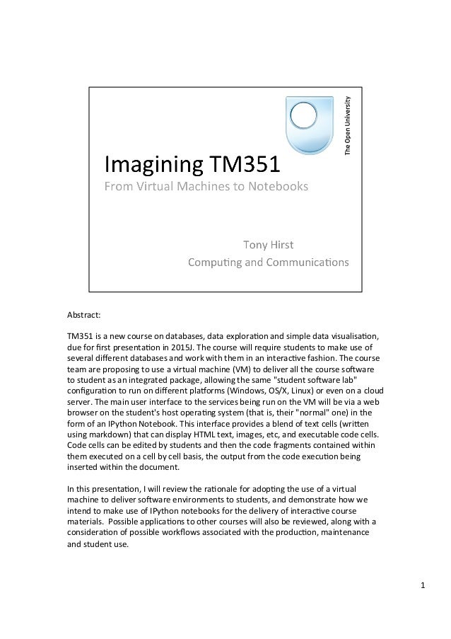 Abstract:      TM351  is  a  new  course  on  databases,  data  explora:on  and  simple  data  ...