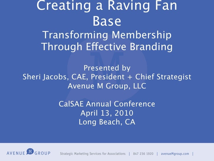Creating a Raving Fan            Base      Transforming Membership      Through Effective Branding                  Presen...
