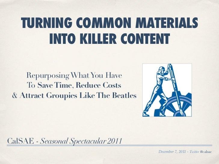 Repurposing Existing Materials To Create Killer Content