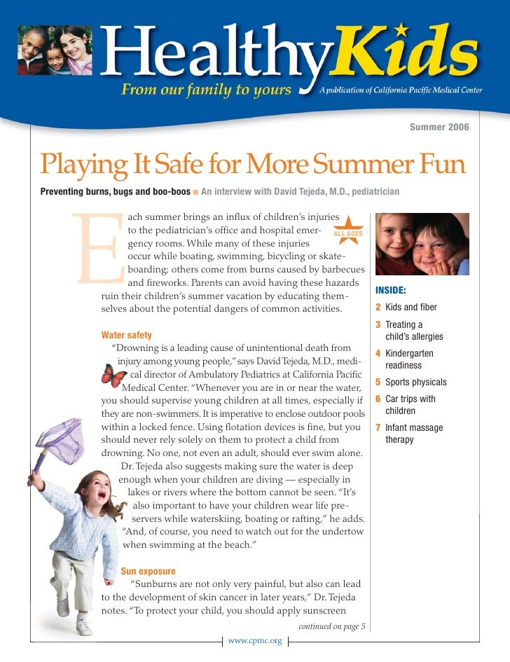 Summer 2006    Playing It Safe for More Summer Fun Preventing burns, bugs and boo-boos ■ An interview with David Tejeda, M...