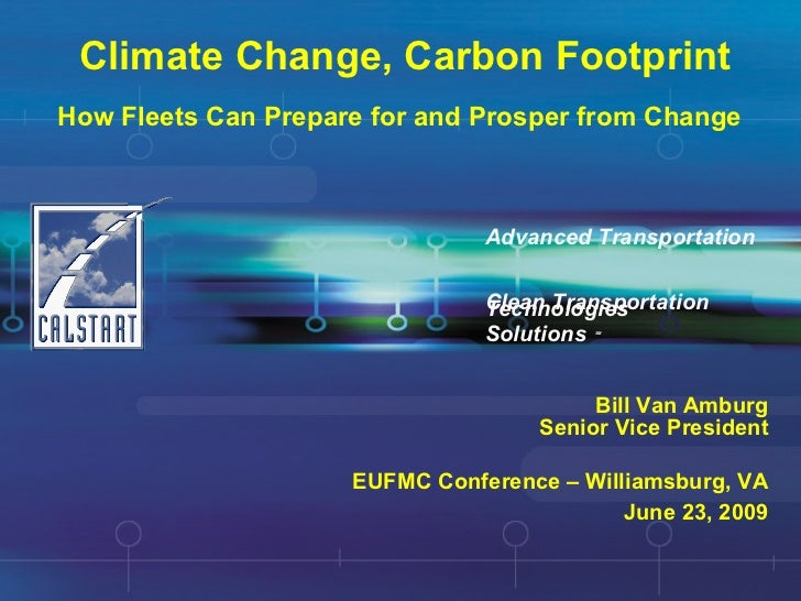 Climate Change, Carbon Footprint How Fleets Can Prepare for and Prosper from Change   Clean Transportation  Solutions   SM...