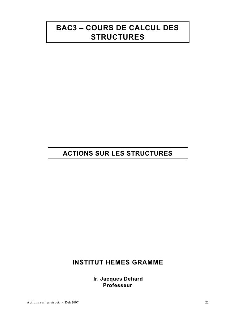 BAC3 – COURS DE CALCUL DES                           STRUCTURES                       ACTIONS SUR LES STRUCTURES          ...