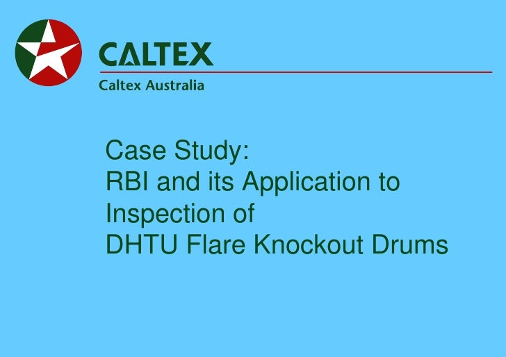 Case Study: RBI and its Application to Inspection of DHTU Flare Knockout Drums