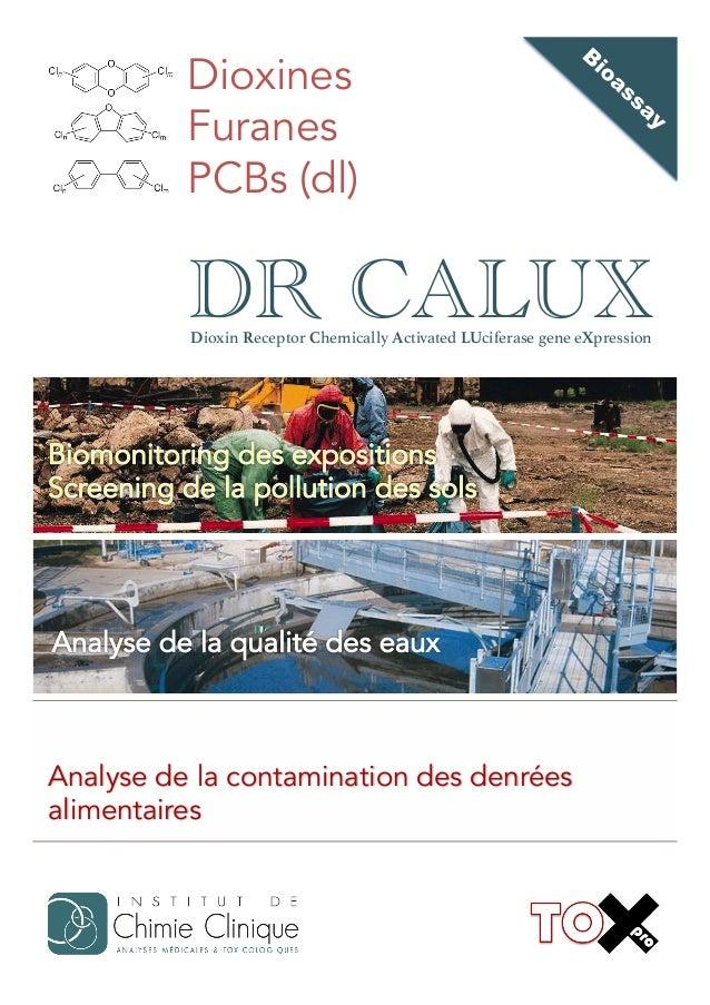 Dioxines Furanes PCBs (dl)  DR CALUX Dioxin Receptor Chemically Activated LUciferase gene eXpression!  Analyse de la conta...