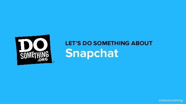 @dosomething Snapchat LET'S DO SOMETHING ABOUT