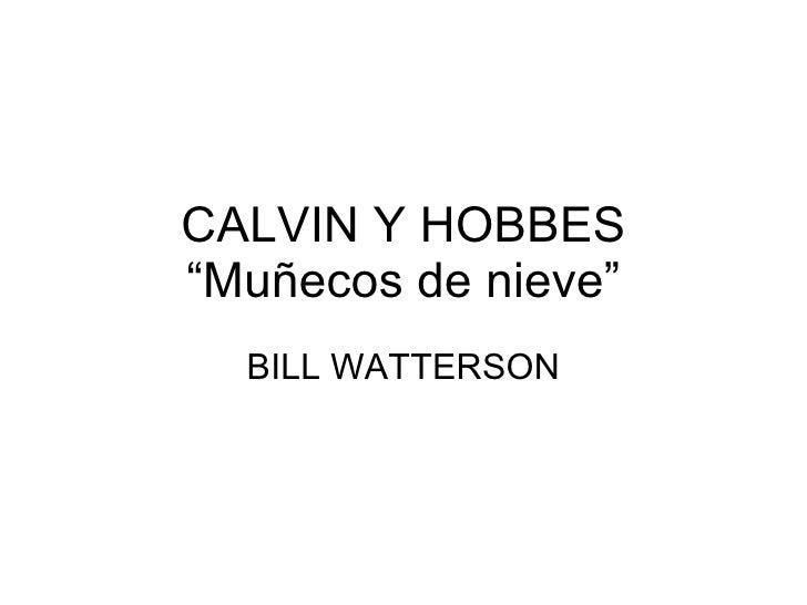 """CALVIN Y HOBBES """"Muñecos de nieve"""" BILL WATTERSON"""