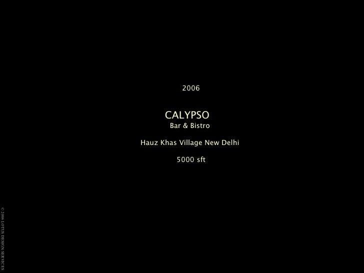 2006 CALYPSO   Bar & Bistro  Hauz Khas Village New Delhi  5000 sft