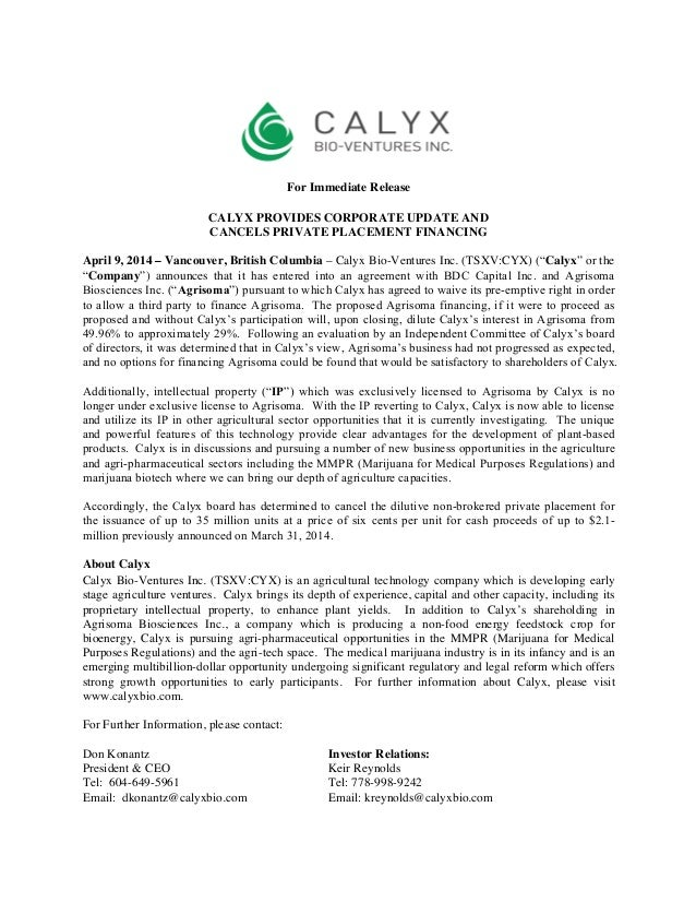 For Immediate Release CALYX PROVIDES CORPORATE UPDATE AND CANCELS PRIVATE PLACEMENT FINANCING April 9, 2014 – Vancouver, B...