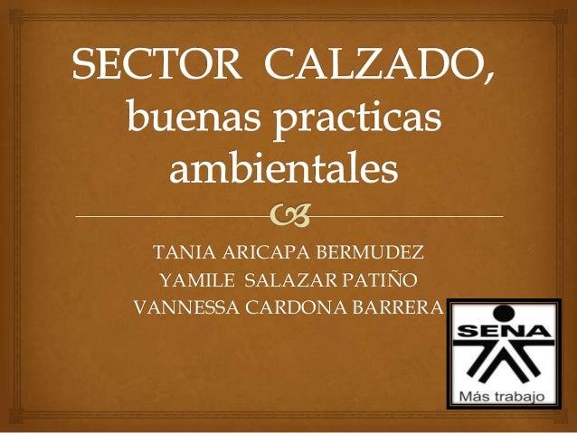 TANIA ARICAPA BERMUDEZ YAMILE SALAZAR PATIÑO VANNESSA CARDONA BARRERA