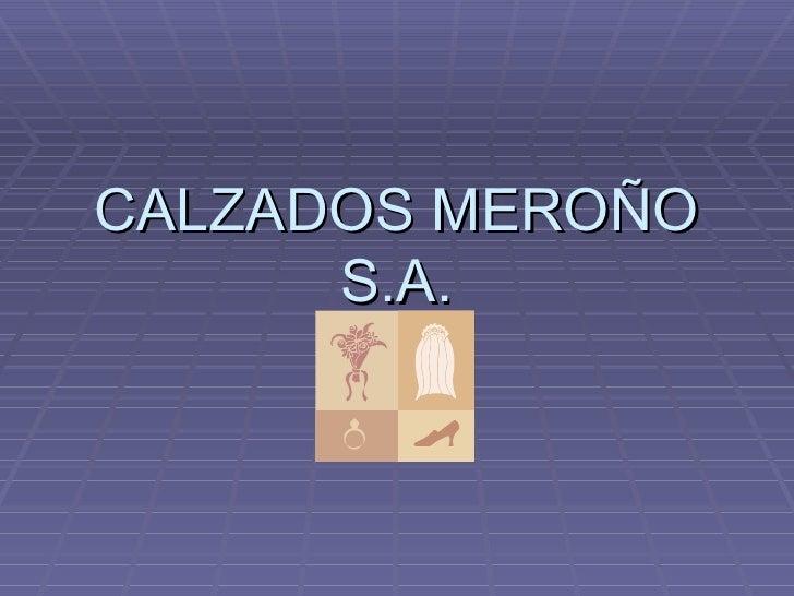 CALZADOS MEROÑO S.A.