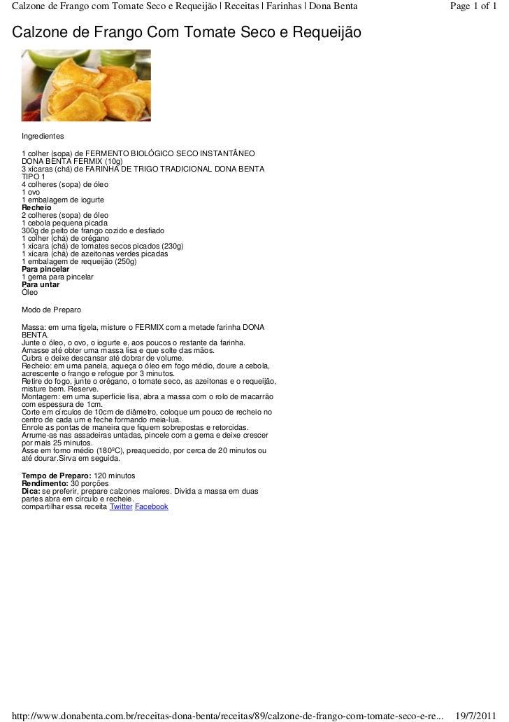 Calzone de Frango com Tomate Seco e Requeijão | Receitas | Farinhas | Dona Benta                        Page 1 of 1Calzone...