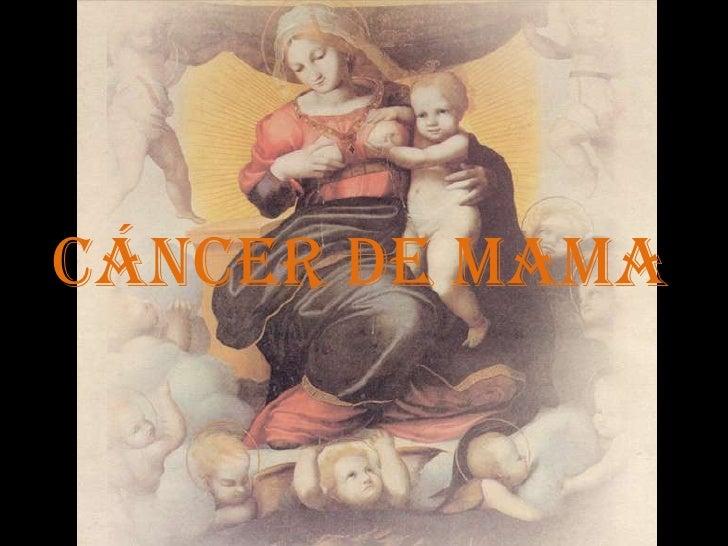 CÁNCER DE MAMA<br />