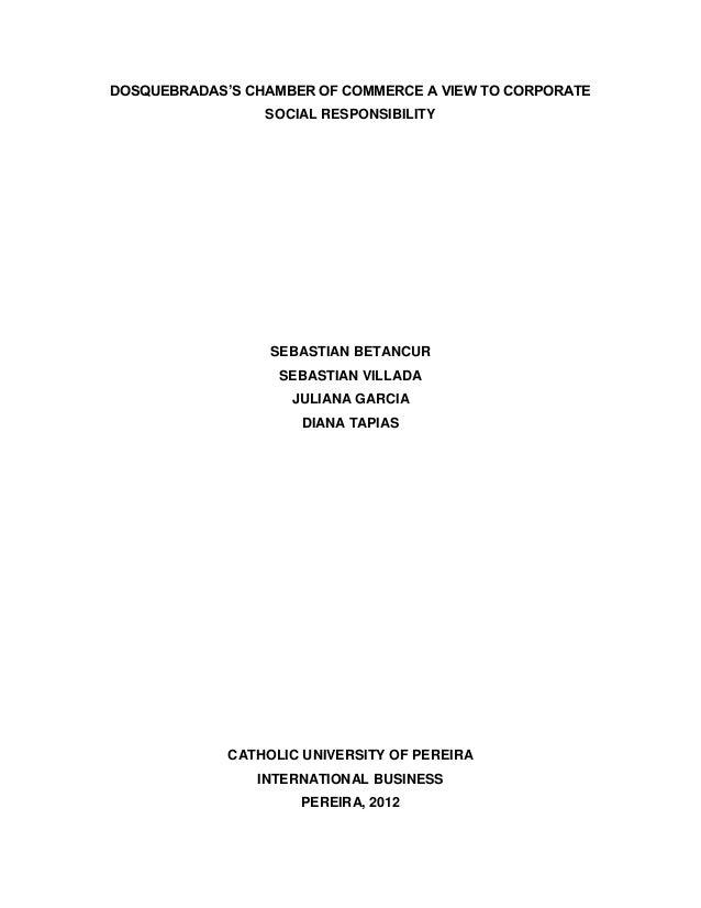 DOSQUEBRADAS'S CHAMBER OF COMMERCE A VIEW TO CORPORATE SOCIAL RESPONSIBILITY SEBASTIAN BETANCUR SEBASTIAN VILLADA JULIANA ...