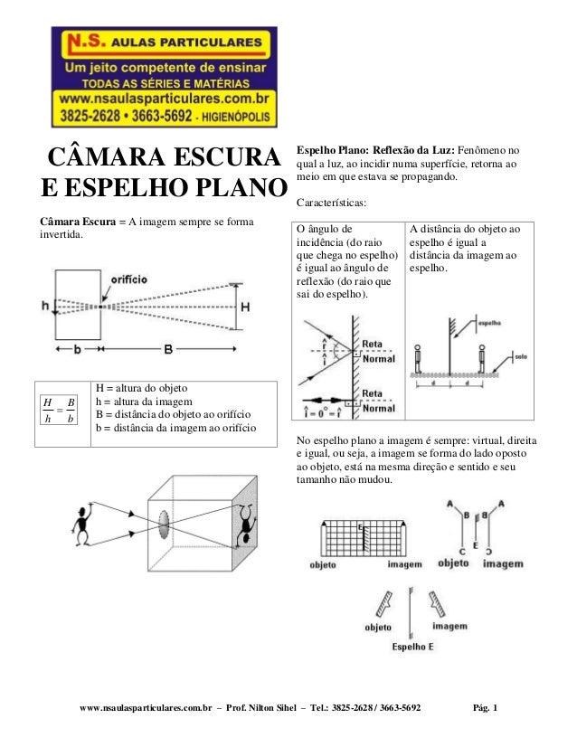 www.nsaulasparticulares.com.br – Prof. Nilton Sihel – Tel.: 3825-2628 / 3663-5692 Pág. 1 CÂMARA ESCURA E ESPELHO PLANO Câm...
