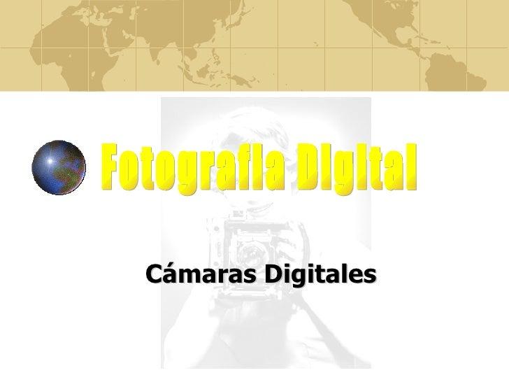 Cámaras Digitales Fotografia Digital