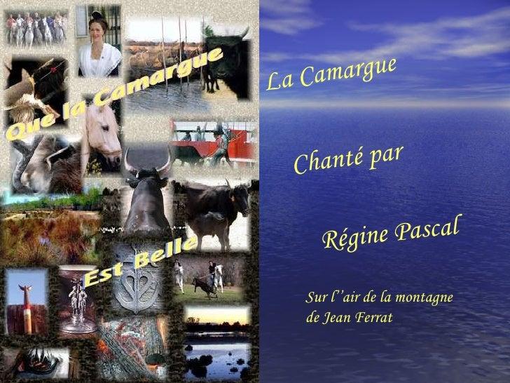 La Camargue Chanté par Régine Pascal Sur l''air de la montagne de Jean Ferrat