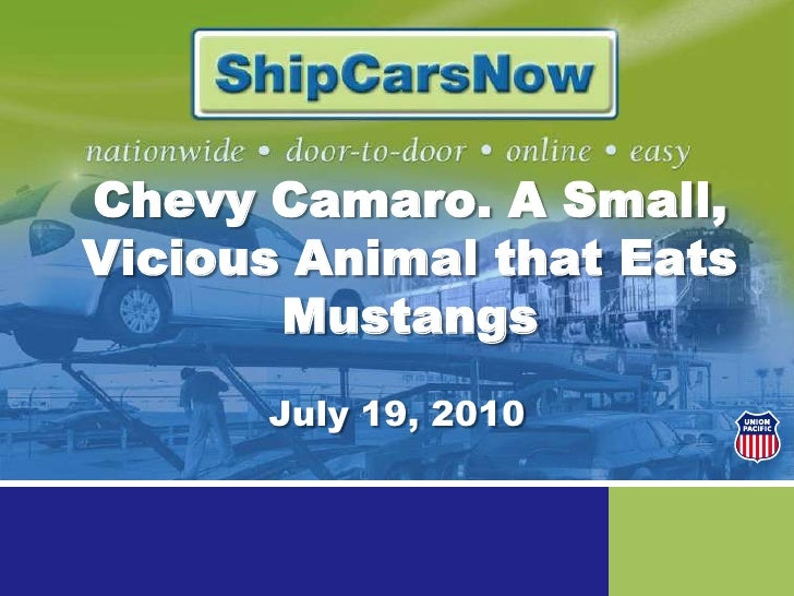 Chevy Camaro. A Small, Vicious Animal that Eats Mustangs<br />July 19, 2010<br />