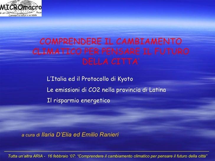 Cambiamenti Climatici...le emissioni di CO2 in Italia e nella provincia di Latina