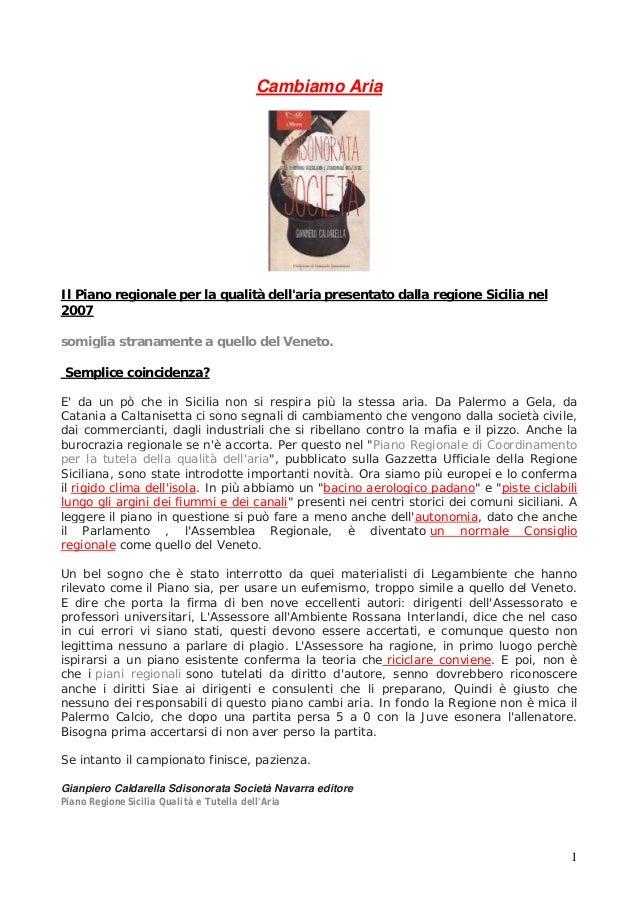 1 Cambiamo Aria Il Piano regionale per la qualità dell'aria presentato dalla regione Sicilia nel 2007 somiglia stranamente...