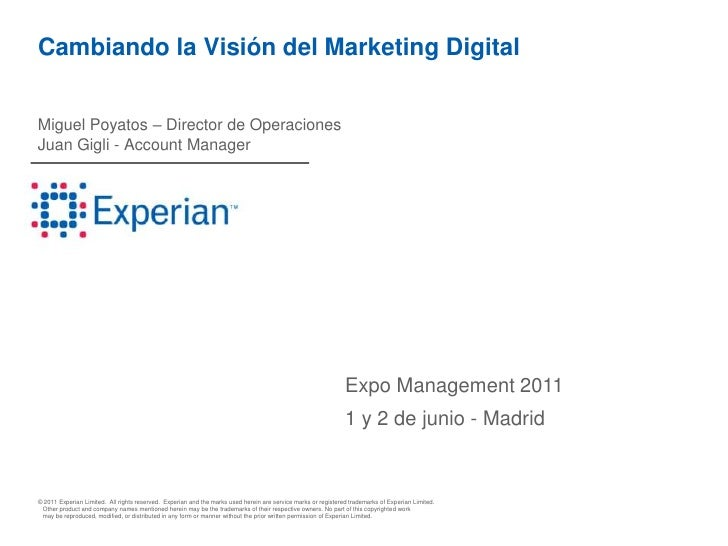 Cambiando la Visión del Marketing Digital<br />Miguel Poyatos – Director de OperacionesJuan Gigli - Account Manager<br />E...