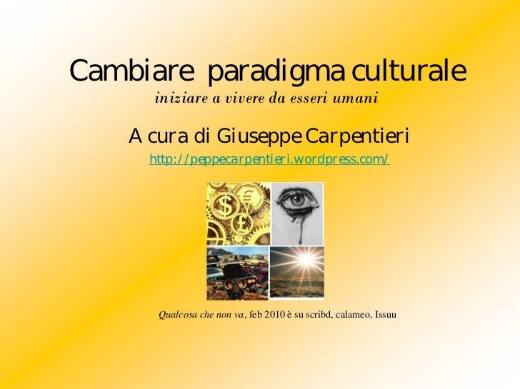 Cambiare paradigma culturale