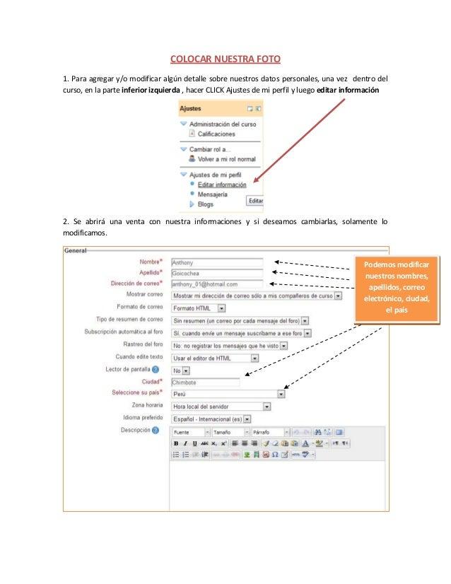 COLOCAR NUESTRA FOTO 1. Para agregar y/o modificar algún detalle sobre nuestros datos personales, una vez dentro del curso...
