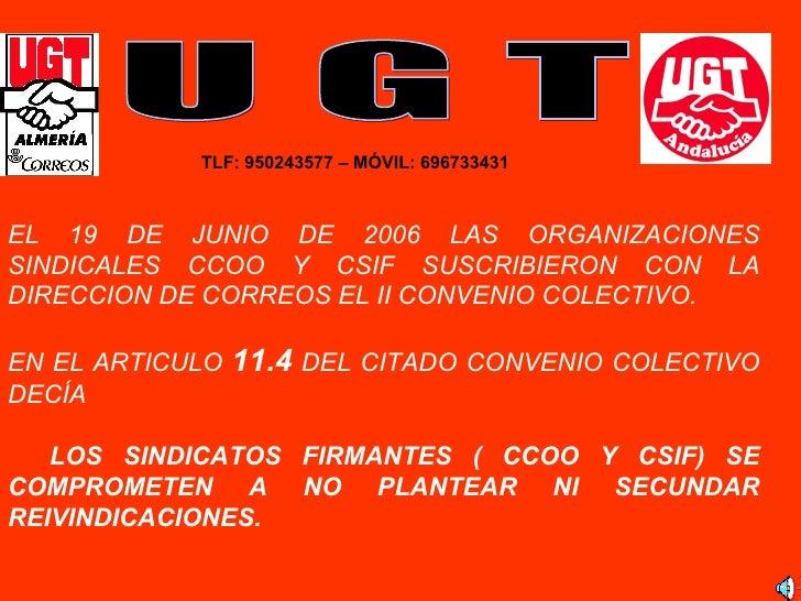 U G T TLF: 950243577 – MÓVIL: 696733431   EL 19 DE JUNIO DE 2006 LAS ORGANIZACIONES SINDICALES CCOO Y CSIF SUSCRIBIERON CO...