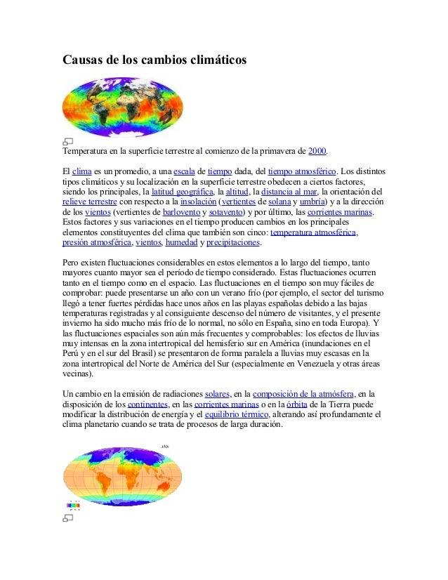 Causas de los cambios climáticos Temperatura en la superficie terrestre al comienzo de la primavera de 2000. El clima es u...