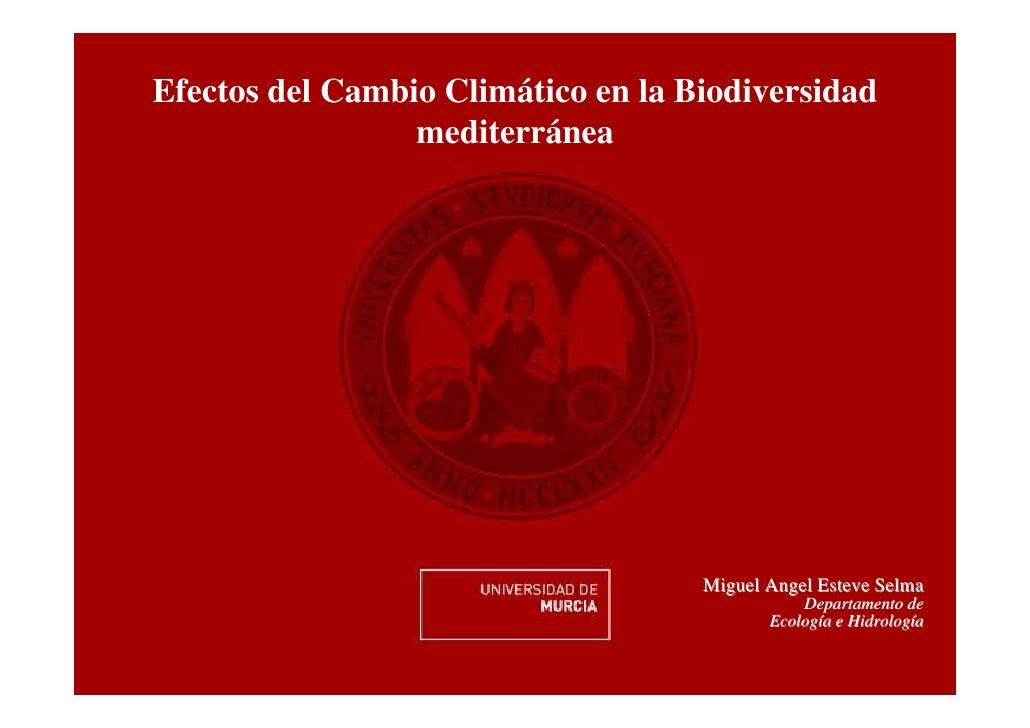 Efectos del Cambio Climático en la Biodiversidad                 mediterránea                                    Miguel An...