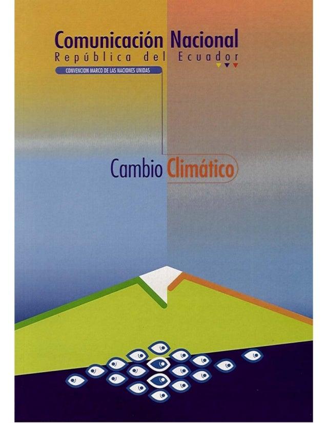 Comunicación NacionalRepública del Ecuador CONVENCIÓN MARCO DE LAS NACIONES UNIDAS                 Cambio Climático       ...