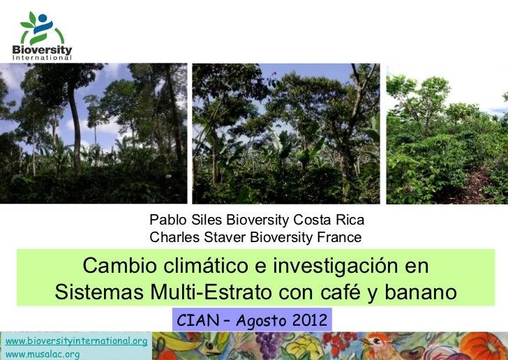 Pablo Siles Bioversity Costa Rica                                  Charles Staver Bioversity France             Cambio cli...