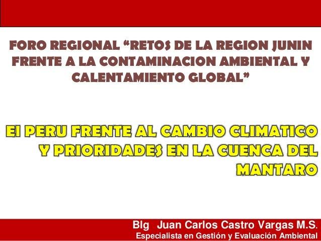 """FORO REGIONAL """"RETOS DE LA REGION JUNINFRENTE A LA CONTAMINACION AMBIENTAL Y        CALENTAMIENTO GLOBAL""""               Bl..."""