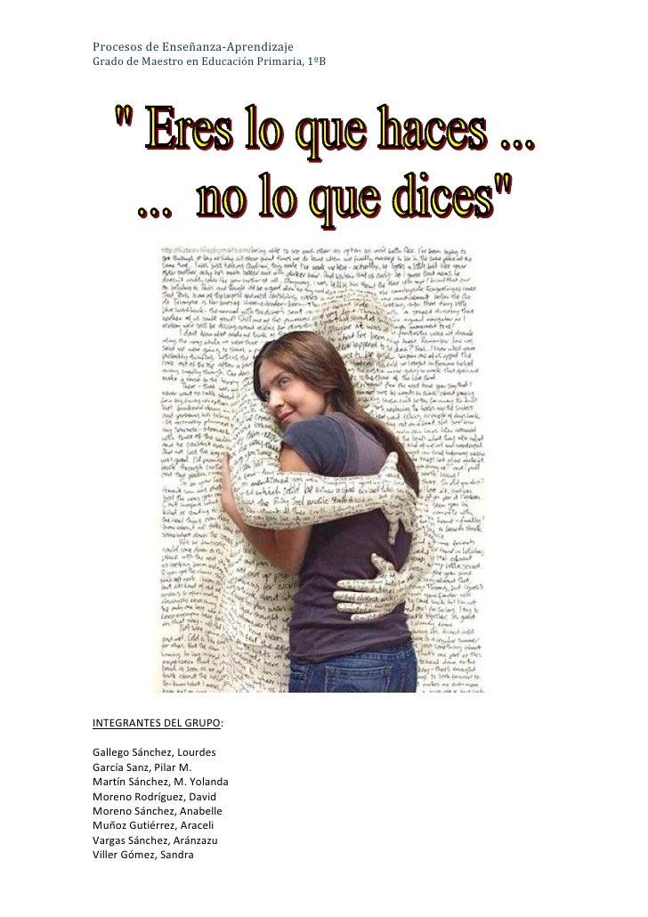 Procesos de Enseñanza-AprendizajeGrado de Maestro en Educación Primaria, 1ºBINTEGRANTES DEL GRUPO:Gallego Sánchez, Lourdes...