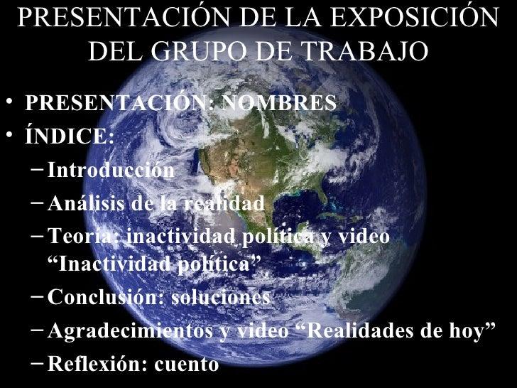 PRESENTACIÓN DE LA EXPOSICIÓN DEL GRUPO DE TRABAJO <ul><li>PRESENTACIÓN: NOMBRES </li></ul><ul><li>ÍNDICE: </li></ul><ul><...