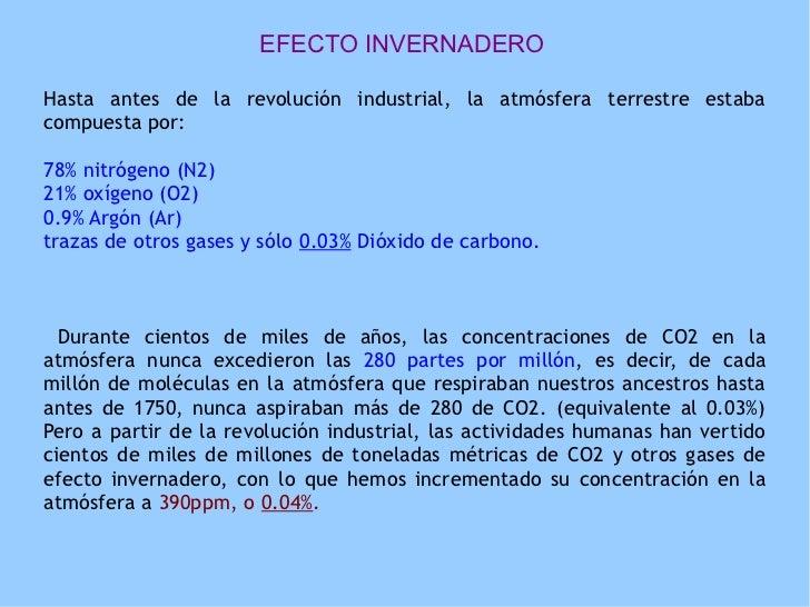 EFECTO INVERNADEROHasta antes de la revolución industrial, la atmósfera terrestre estabacompuesta por:78% nitrógeno (N2)21...