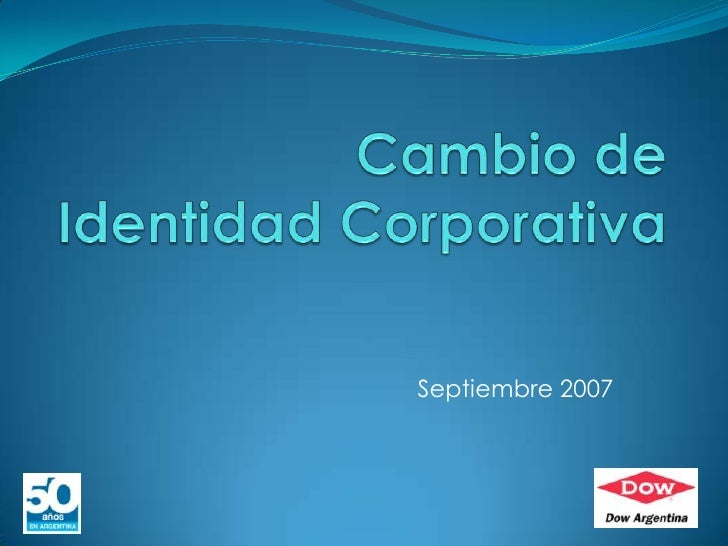 Cambio de Identidad Corporativa<br />Septiembre 2007<br />