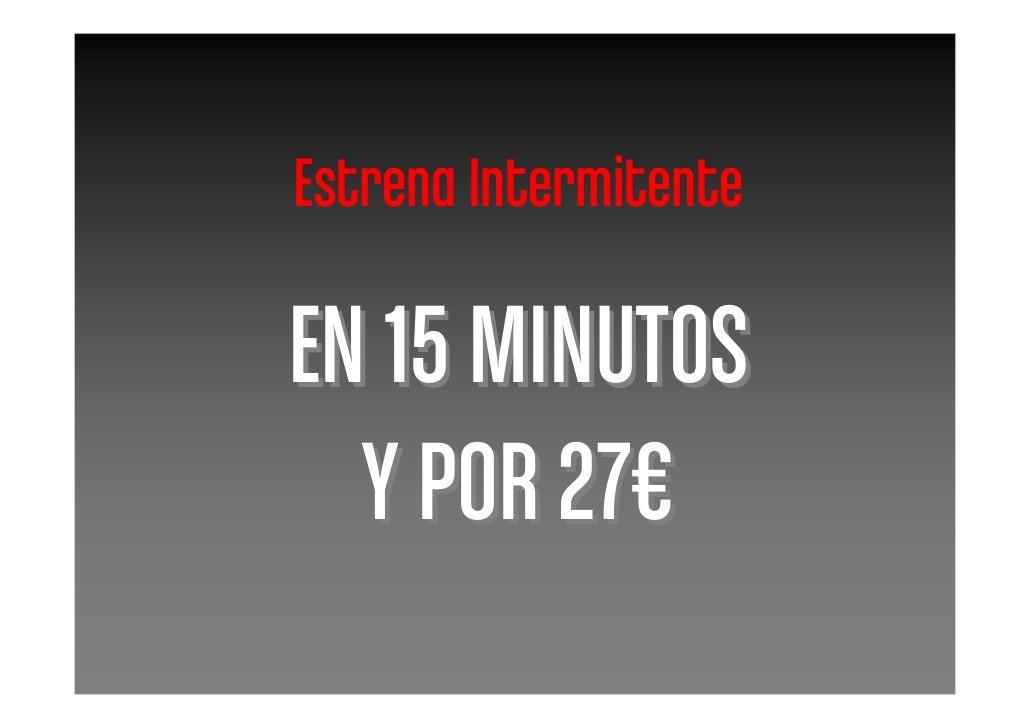Estrena Intermitente  EN 15 MINUTOS   Y POR 27€
