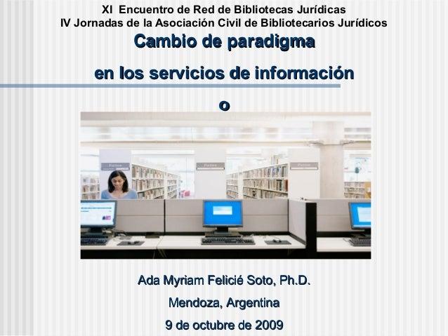 XI Encuentro de Red de Bibliotecas Jurídicas IV Jornadas de la Asociación Civil de Bibliotecarios Jurídicos Cambio de para...