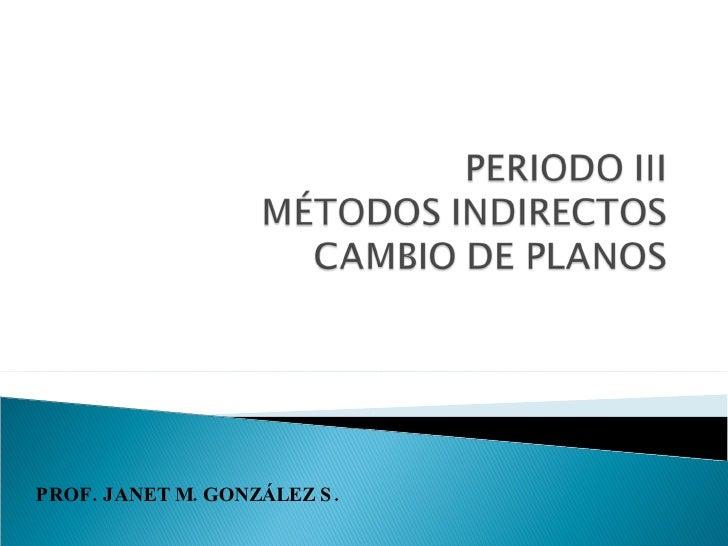 PROF. JANET M. GONZÁLEZ S.
